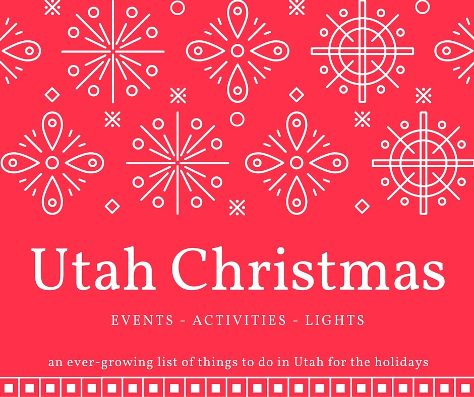 Utah Christmas Events, Activities, And Lights